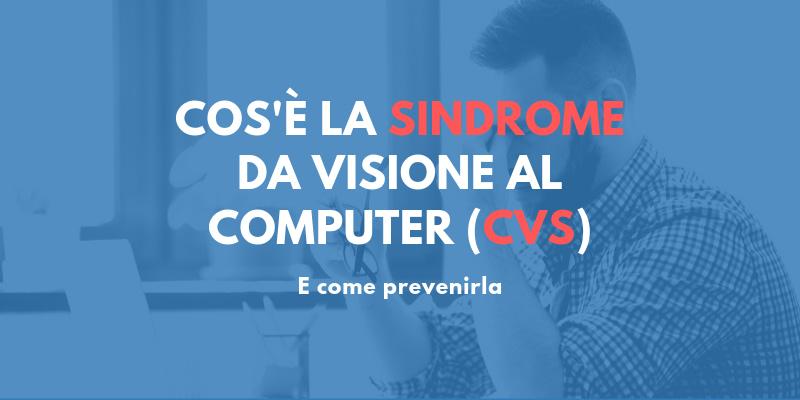 cosa-è-la-sindrome-da-visione-al-computer-e-come-prevenirla